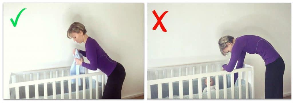 Bøj fra hoften og ret ryg, når du putter, holder i hånd, nusser på kind osv. mens baby ligger nede i tremmesengen. Undgå at stå med strakte ben og rund ryg ind over tremmesengen.
